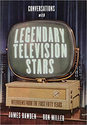 Conversations with Legendary Television Stars: Interviews from the First Fifty Years (Screen Classics) book cover