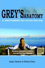 Grey's Anatomy: An Unauthorized View from the Other Side